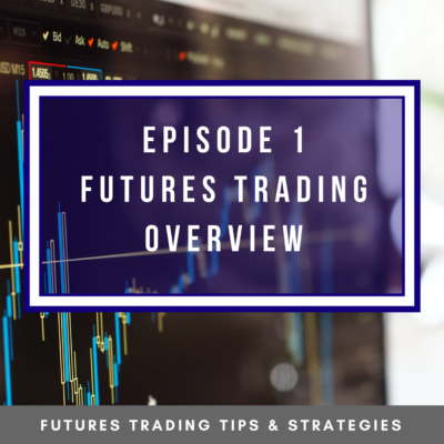 Episode 1 Futures Trading